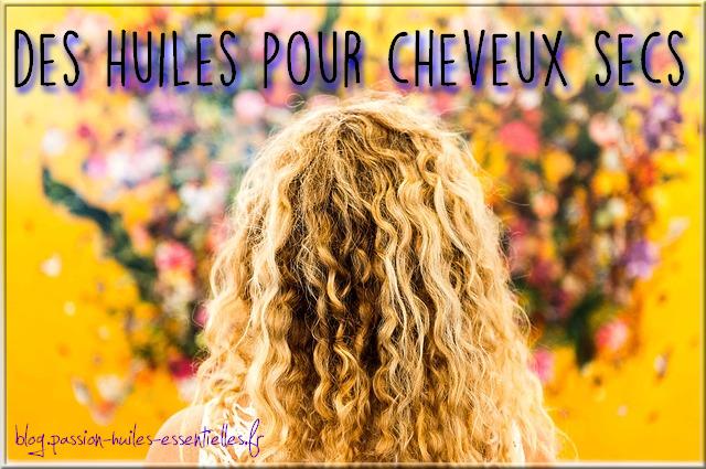 huiles essentielles et végétales cheveux secs