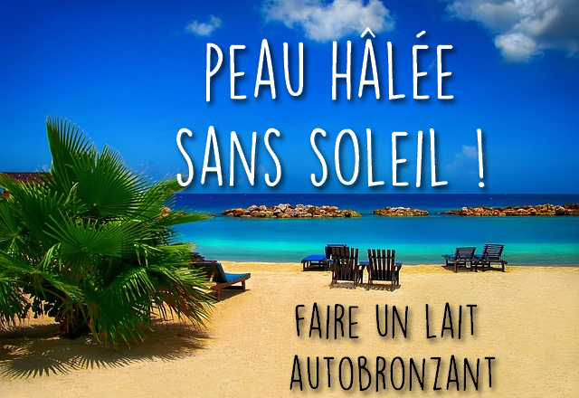 Faire on autobronzant