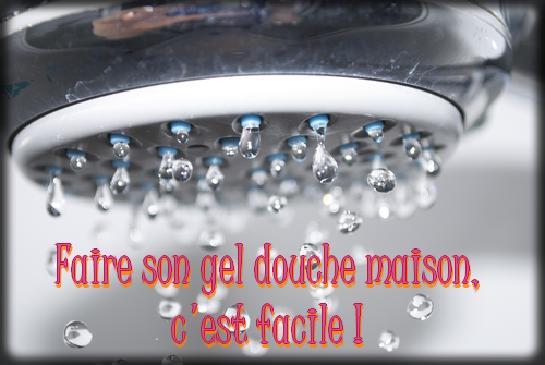 Faire son gel douche
