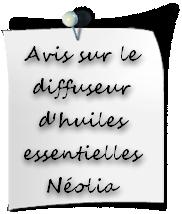 avis diffuseur huiles essentielles Néolia