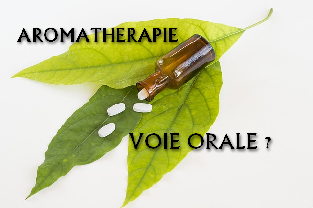 aromathérapie voie orale